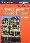 Nejčastější problémy při rekonstrukcích domů