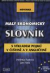 Malý ekonomický slovník s výkladem pojmů v češtině a v angličtině