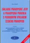 Základní pravopisné jevy a pravopisná pravidla s podrobným výkladem českého pravopisu