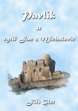 Pavlík a rytíř Jan z Michalovic