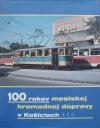 100 rokov mestskej hromadnej dopravy v Košiciach