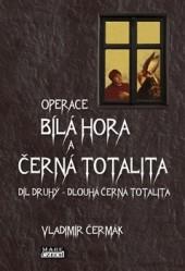 Operace Bílá Hora a černá totalita: díl druhý – Dlouhá černá totalita