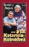 ... a já, Katarína Kolníková