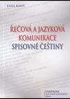 Řečová a jazyková komunikace spisovné češtiny