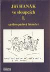Jiří Hanák ve sloupcích I. - (polistopadová historie)