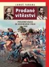 Prodané vítězství: Poslední válka za osvobození Itálie 1866