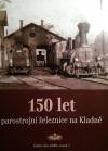 150 let parostrojní železnice na Kladně