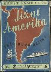 Jižní Amerika: tvář - duch - dějiny