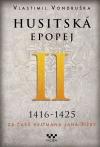 Husitská epopej II.: 1416 - 1425. Za časů hejtmana Jana Žižky