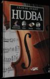 Zázrak zvaný hudba: světová hudba, dějiny, nástroje, technika