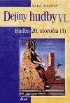 Dejiny hudby VI. – Hudba 20. storočia (1)