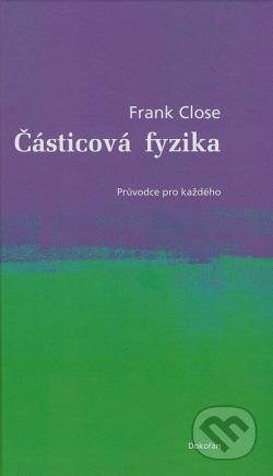Částicová fyzika - průvodce pro každého obálka knihy