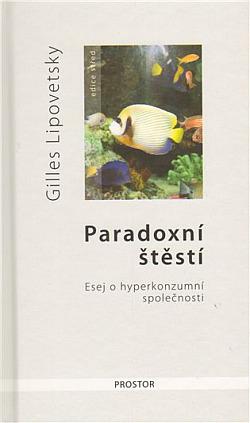 Paradoxní štěstí: Esej o hyperkonzumní společnosti obálka knihy