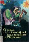 O jedné čarodějnici, králi trpaslíků a Plaváčkovi
