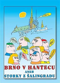 Brno v hantecu aneb Storky z Šalingradu obálka knihy