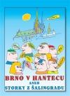 Brno v hantecu aneb Storky z Šalingradu