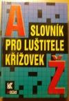 Slovník pro luštitele křížovek A-Ž
