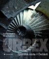 URBEX – Opuštěná místa v Čechách