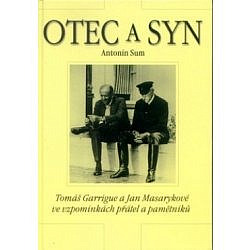 Otec a syn : Tomáš Garrigue a Jan Masarykové ve vzpomínkách přátel a pamětníků obálka knihy