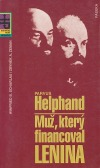 Parvus Helphand: Muž, který financoval Lenina