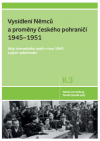 Vysídlení Němců a proměny českého pohraničí 1945 - 1951 (Díl II, svazek 3.)