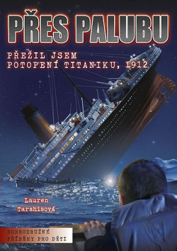 Přes palubu: Přežil jsem potopení Titaniku, 1912