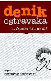 Denik Ostravaka 3 ...farame dal, no ni?
