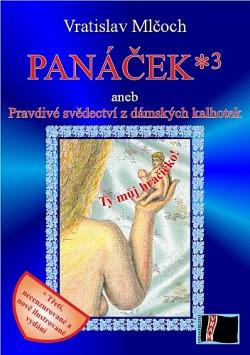Panáček*3 aneb Pravdivé svědectví z dámských kalhotek obálka knihy