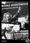 Britský anarchismus za thatcherovské éry