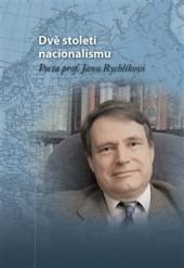 Dvě století nacionalismu: Pocta prof. Janu Rychlíkovi
