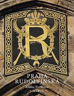 Praha rudolfínská obálka knihy