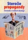 Storočie propagandy: Slovensko v osídlach ideológií
