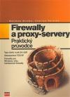 Firewally a proxy-servery. Praktický průvodce