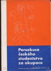 Persekuce českého studentstva za okupace