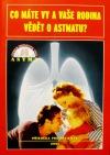 Co máte vy a vaše rodina vědět o astmatu?
