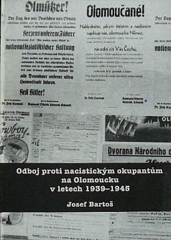 Odboj proti nacistickým okupantům na Olomoucku v letech 1939-1945 obálka knihy