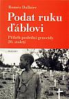 Podat ruku ďáblovi: Příběh poslední genocidy 20. století