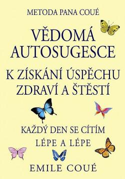 Vědomá autosugesce k získání úspěchu zdraví a štěstí obálka knihy