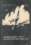 Českoslovenští letci ve Velké Británii 1940-1945