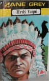 Hrdý Yaqui a jiné povídky