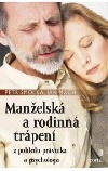 Manželská a rodinná trápení - Z pohledu právníka a psychologa obálka knihy