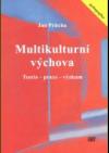 Multikulturní výchova - teorie - praxe - výzkum