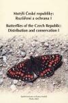 Motýli České republiky: Rozšíření a ochrana / Butterflies of the Czech Republic: distribution and conservation (díl I.)