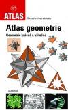Atlas geometrie - Geometrie krásná a užitečná