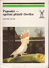 Papoušci - opeření přátelé člověka