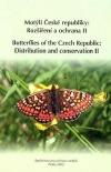 Motýli České republiky: Rozšíření a ochrana / Butterflies of the Czech Republic: distribution and conservation (díl II.)