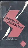 Eichmann v Jeruzalémě: Zpráva o banalitě zla