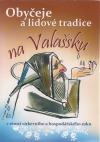 Obyčeje a lidové tradice na Valašsku