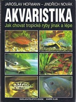 Akvaristika (Jak chovat tropické ryby jinak a lépe) obálka knihy
