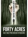 Forty Acres: Bílý muž pod bičem otrokáře